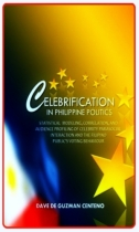 COVER - Celebrification in Philippine Politics 2011